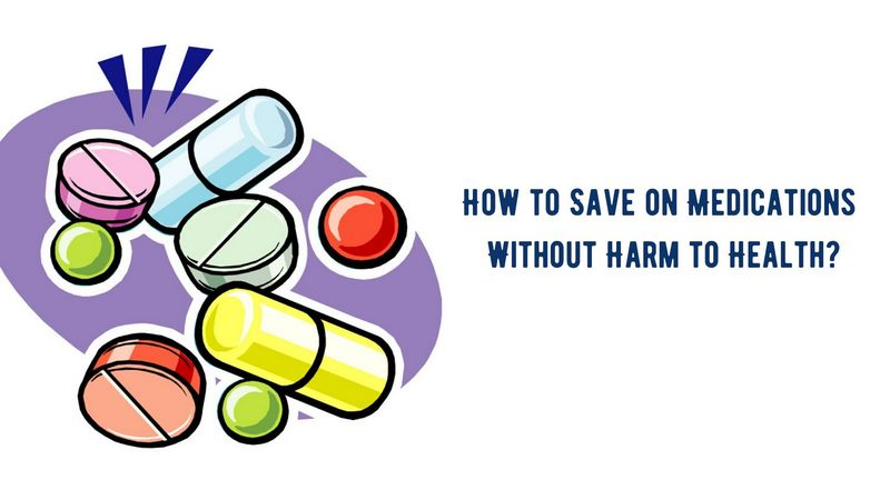 How to Save on Medications Without Harm to Health